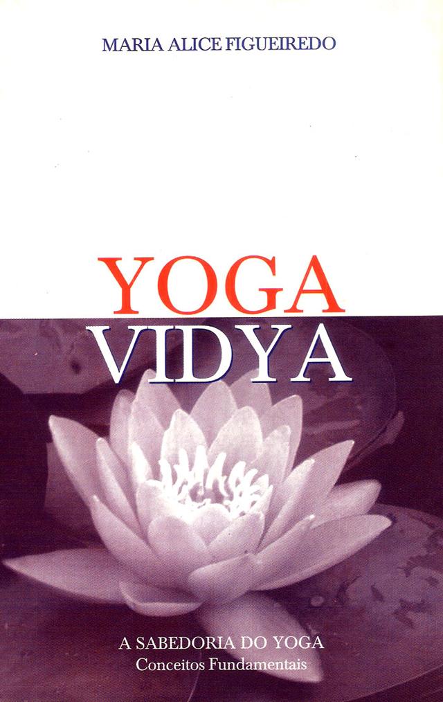 capa do livro Yoga Vidya, a Sabedoria do Yoga - Conceitos Fundamentais, de Maria Alice Figueiredo
