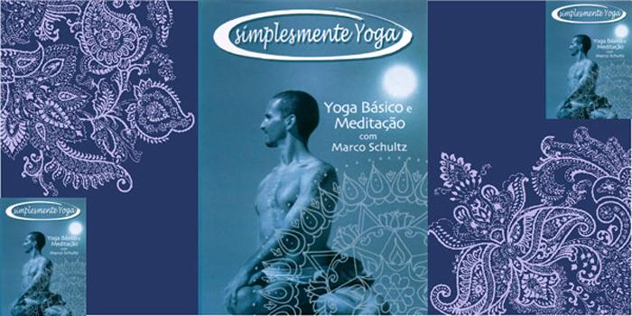 DVD Yoga Básico e Meditação com Marco Schultz