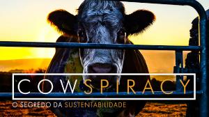 Cowspiracy: O Segredo da Sustentabilidade, filme documentário na Netflix