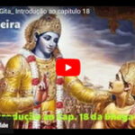 Aula introdutória ao capítulo 18 da Bhagavad Gita, por Gloria Arieira.