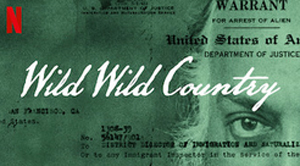 Wild Wild Country, minissérie documental original Netflix