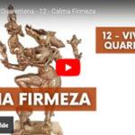 Calma firmeza - Vídeo nº 12 da série Vivendo a Quarentena, de Pedro Kupfer.