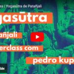Aula introdutória aos Yoga Sutras ministrada por Pedro Kupfer.