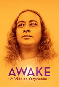 Awake: A Vida de Yogananda, filme documentário