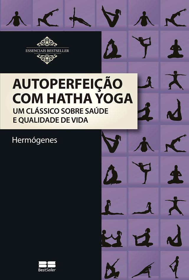 capa do livro Autoperfeição com Hatha Yoga, do Professor Hermógenes (1921-2015)